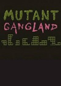 Обложка Mutant Gangland