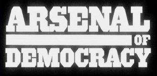 Arsenal of Democracy. Видео #1