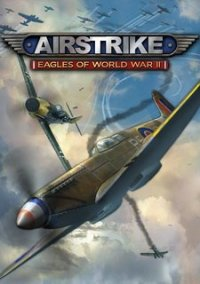 Обложка Airstrike Eagles of World War II