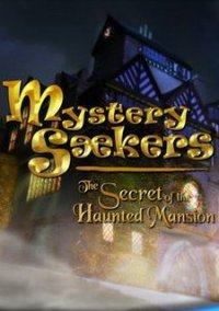 Обложка Mystery Seekers: The Secret of the Haunted Mansion