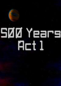 Обложка 500 Years Act 1