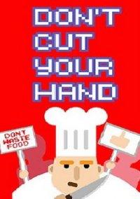 Don't cut your hand – фото обложки игры