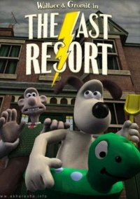 Обложка Wallace and Gromit Episode 102 - The Last Resort