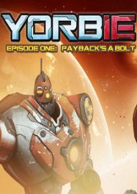 Обложка Yorbie - Episode One: Payback's a Bolt