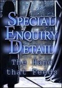 Обложка Special Enquiry Detail: The Hand that Feeds