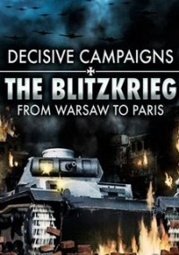 Обложка Decisive Campaigns: The Blitzkrieg from Warsaw to Paris