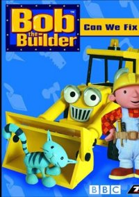 Обложка Bob the Builder: Can We Fix It?