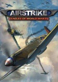 Airstrike Eagles of World War II