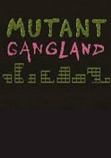 Mutant Gangland