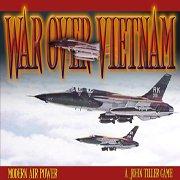 MODERN AIRPOWER: War Over VIETNAM