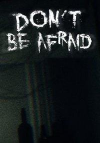 Don't Be Afraid – фото обложки игры