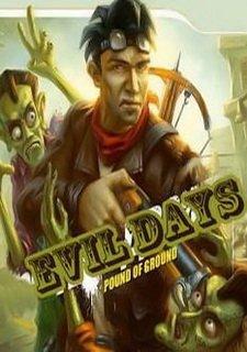 Evil Days: Pound of Ground