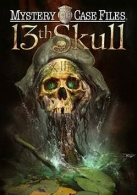 Mystery Case Files: 13th Skull – фото обложки игры